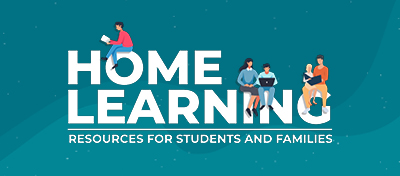 The Home Learning: Resources for Students and Families online portal is now available to support parents and students learning from home. This online learning resource library is user friendly and suitable for students of all ages with a wide variety of engaging lessons, activities, podcasts, video links and family guides.